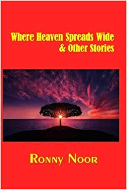 Book Cover: Where Heaven Spreads Wide & Other Stories