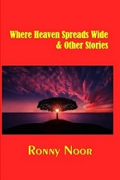 Where Heaven Spreads Wide & Other Stories